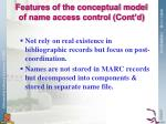 features of the conceptual model of name access control cont d