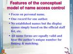 features of the conceptual model of name access control