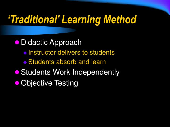 'Traditional' Learning Method