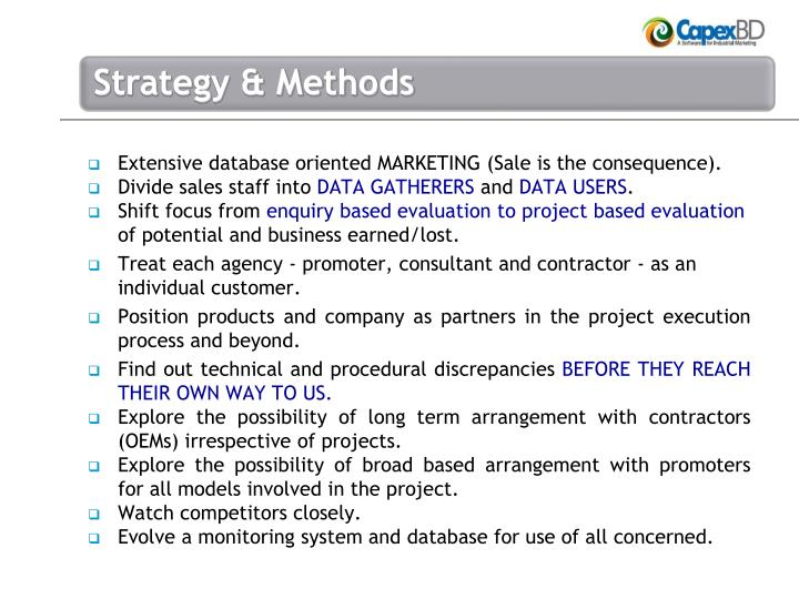 Extensive database oriented MARKETING (Sale is the consequence).