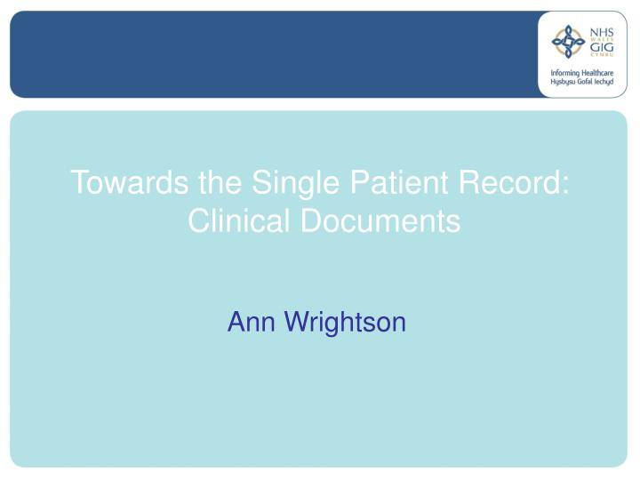 towards the single patient record clinical documents n.