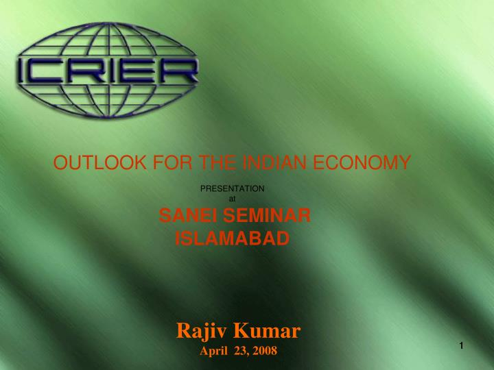 outlook for the indian economy presentation at sanei seminar islamabad n.