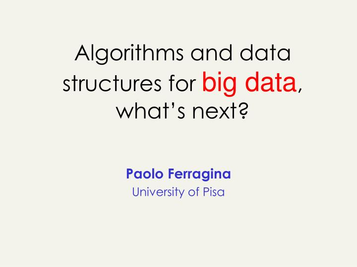 algorithms and data structures for big data what s next n.