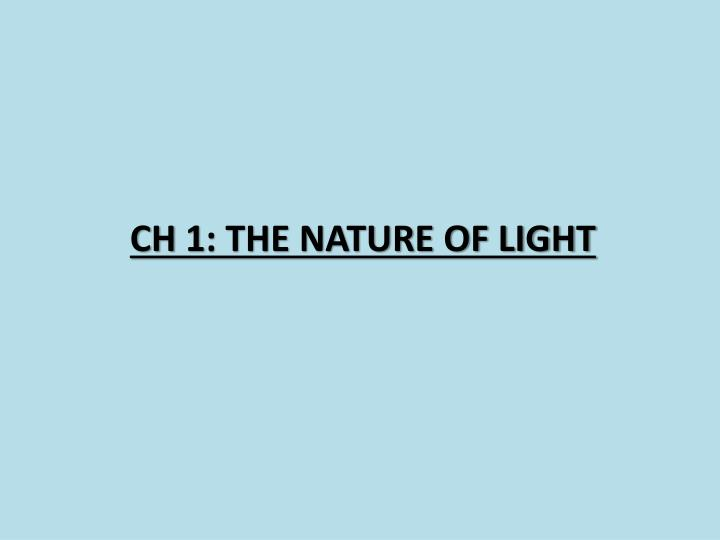 ch 1 the nature of light n.