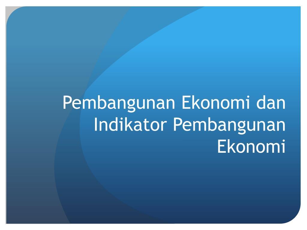 Ppt Pembangunan Ekonomi Dan Indikator Teori Makro Pratama N