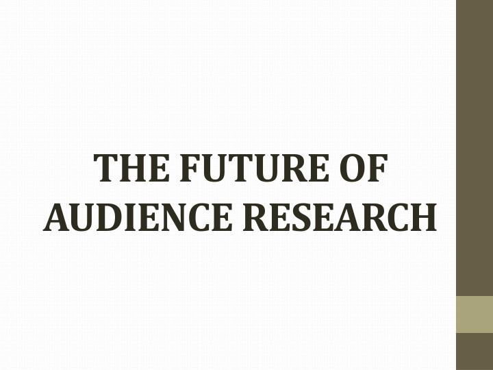 the future of audience research n.
