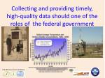 collecting and providing timely high quality data should one of the roles of the federal government