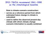 ipcc tgcia recommend 1961 1990 as the climatological baseline
