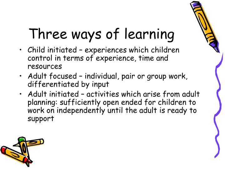 Three ways of learning