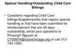 speical handling outstanding child care billings
