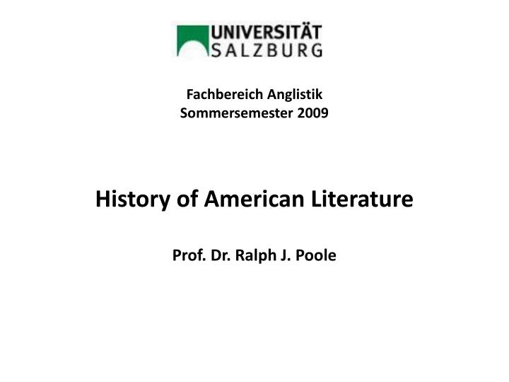 fachbereich anglistik sommersemester 2009 history of american literature prof dr ralph j poole n.