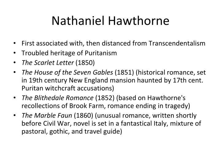 nathaniel hawthorne's diction of the scarlet While warmly received here and abroad, the scarlet letter sold only 8,000 copies in hawthorne's lifetime in 1849, when the family moved to lennox, massachusetts, hawthorne made the acquaintance of herman melville, a young writer who became a good friend.