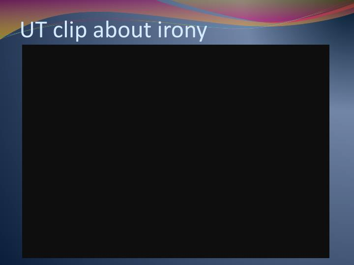 UT clip about irony