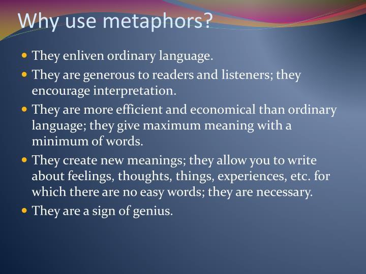 Why use metaphors?