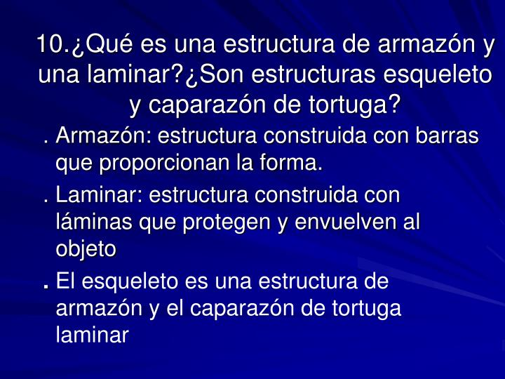 10.¿Qué es una estructura de armazón y una laminar?¿Son estructuras esqueleto y caparazón de tortuga?
