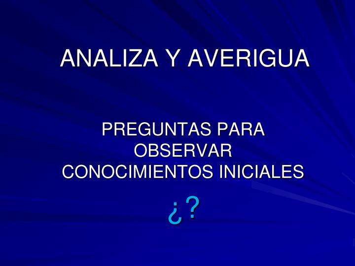 ANALIZA Y AVERIGUA