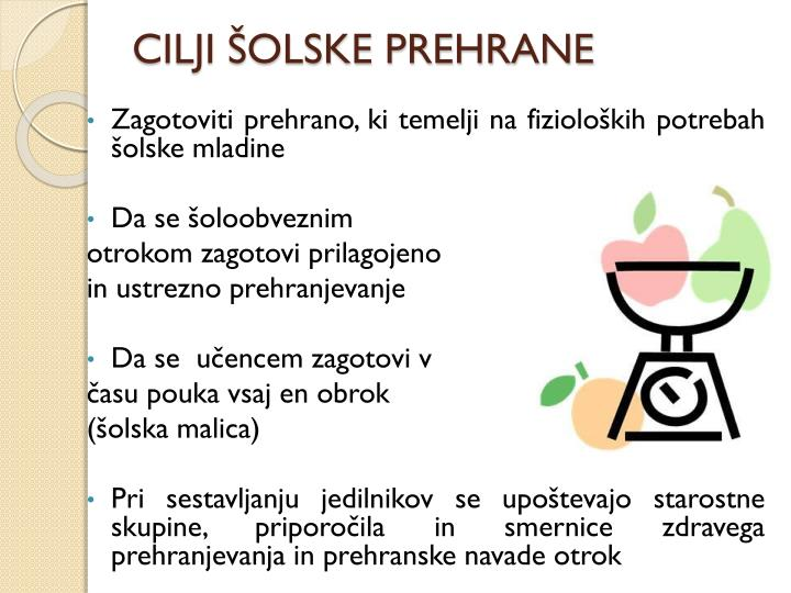 CILJI ŠOLSKE PREHRANE