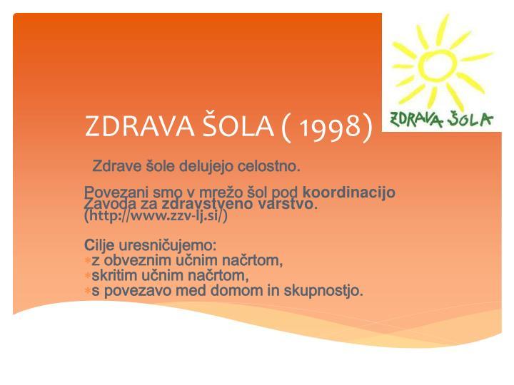 ZDRAVA ŠOLA ( 1998)