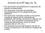extinci n de la rp rgto art 76