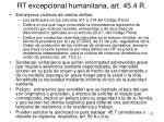 rt excepcional humanitaria art 45 4 r