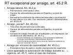 rt excepcional por arraigo art 45 2 r