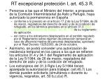rt excepcional protecci n i art 45 3 r
