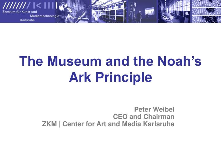 the museum and the noah s ark principle n.