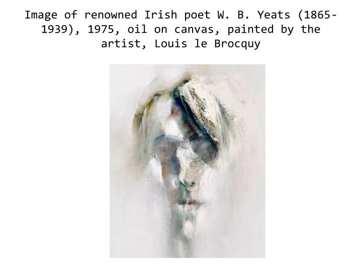 Image of renowned Irish poet W. B. Yeats (1865-1939), 1975, oil on canvas, painted by the artist, Louis le Brocquy