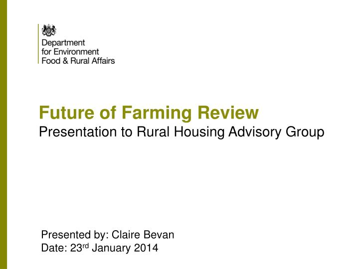 future of farming review presentation to rural housing advisory group n.