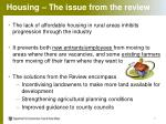 housing the issue from the review
