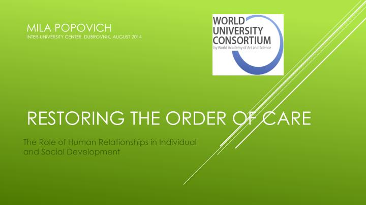 mila popovich inter university center dubrovnik august 2014 restoring the order of care n.