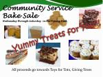community service bake sale wednesday through saturday in the dining hall