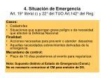 4 situaci n de emergencia art 19 literal c y 22 del tuo art 142 del reg