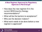 a new regimen approved by regulatory agencies is not enough