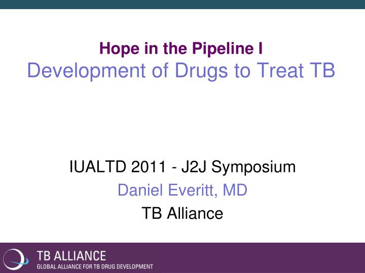 hope in the pipeline i development of drugs to treat tb n.