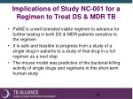 implications of study nc 001 for a regimen to treat ds mdr tb