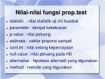 nilai nilai fungsi prop test