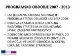 programsko obdobje 2007 2013