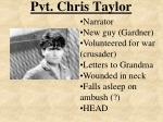 pvt chris taylor