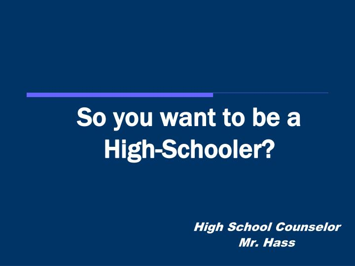 so you want to be a high schooler n.
