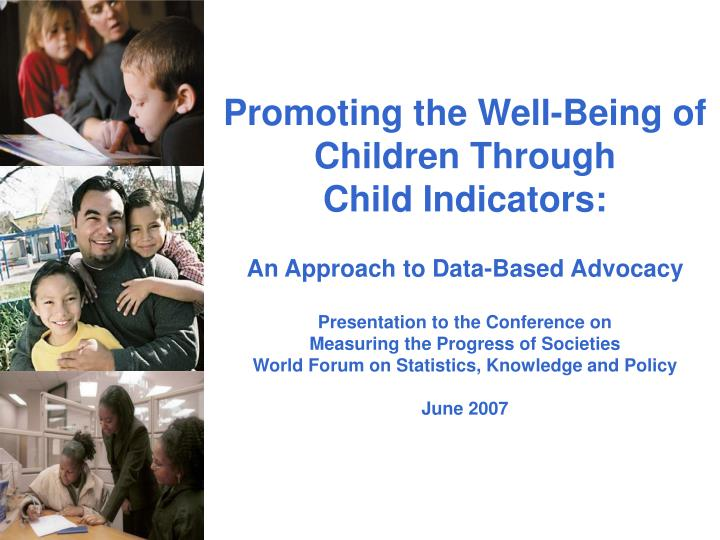 promoting children's well being Physical activity is essential to promote children's health and well-being increased sedentary behavior in children is a factor contributing to the escalation in childhood obesity in the general population clinical conditions, particularly physical disabilities, which reduce physical activity, may.