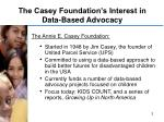the casey foundation s interest in data based advocacy