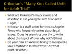 krikorian s many kids called unfit for adult trial