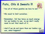 fats oils sweets