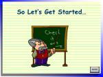 so let s get started