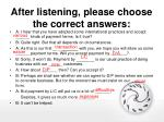 after listening please choose the correct answers
