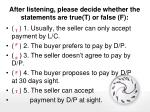 after listening please decide whether the statements are true t or false f