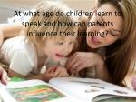 at what age do children learn to speak and how can parents influence their learning