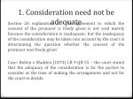 1 consideration need not be adequate