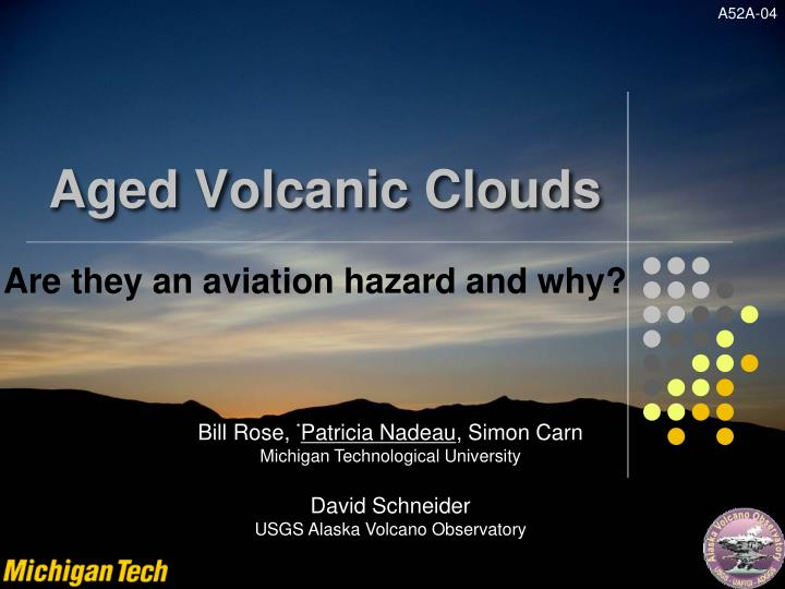 aged volcanic clouds n.